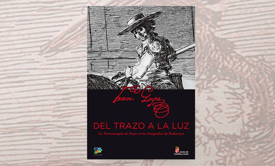 """""""Del trazo a la luz. La tauromaquia de Goya en las fotografías de Kallmeyer"""""""