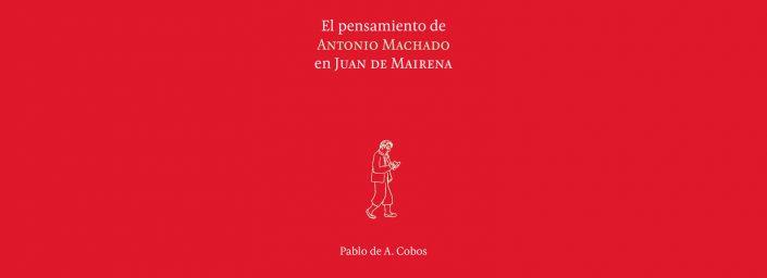 El pensamiento de Antonio Machado en Juan de Mairena
