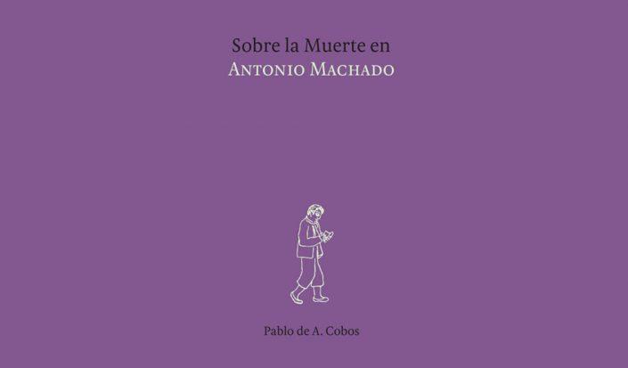 Sobre la Muerte en Antonio Machado