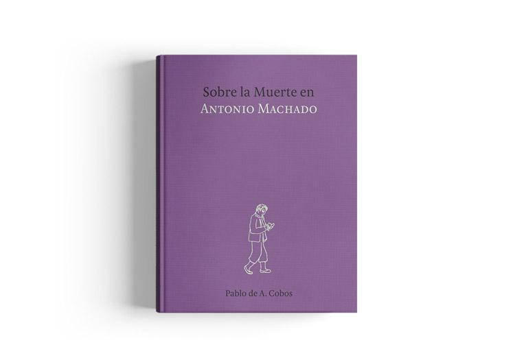 SOBRE LA MUERTE EN ANTONIO MACHADO. Pablo de Andrés Cobos