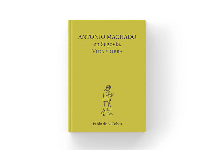 Antonio Machado en Segovia. Vida y obra.