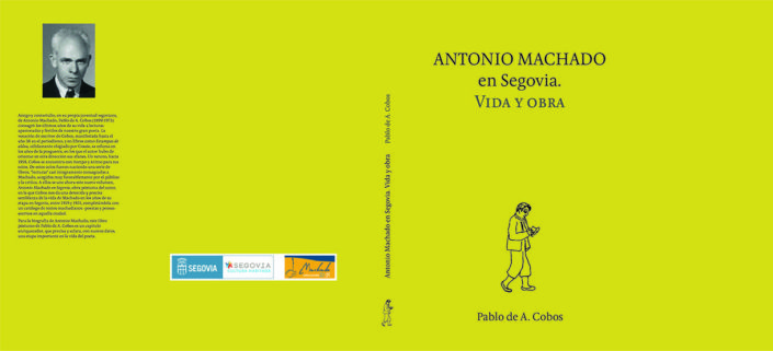 Antonio Machado en Segovia. Vida y Obra
